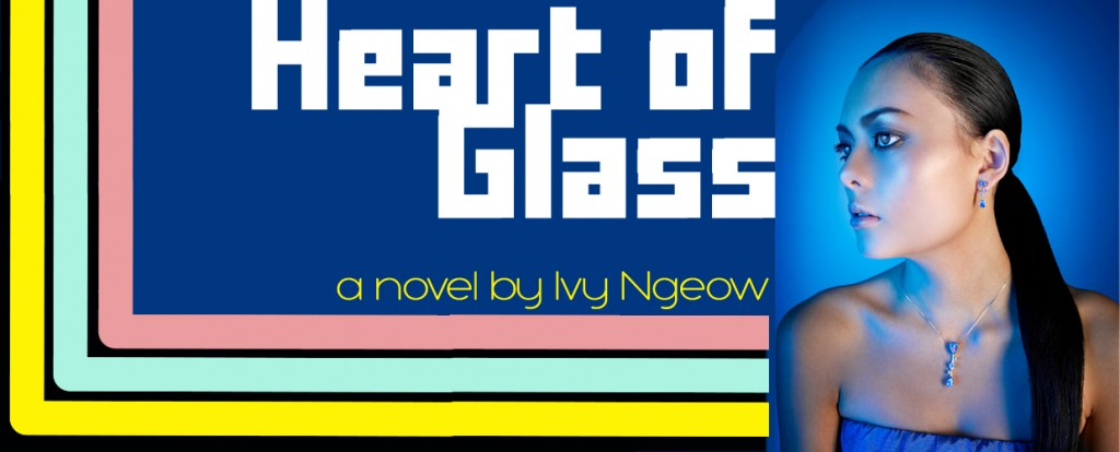 Heart of Glass novel by Ivy Ngeow